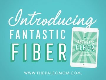 Introducing my newest e-book, Fantastic Fiber!
