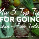 my 3 top tips for going grain free today