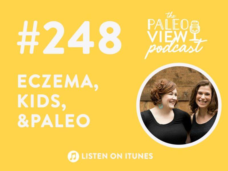 248 Eczema, Kids, and Paleo