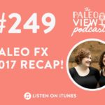 TPV Podcast Episode 249, Paleo FX 2017 Recap!