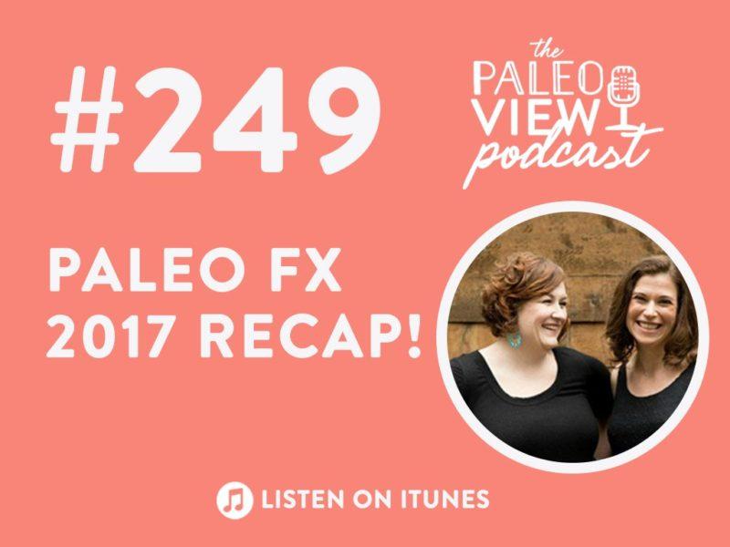 TPV Podcast Episode 249, Paleo FX 2017 Recap!