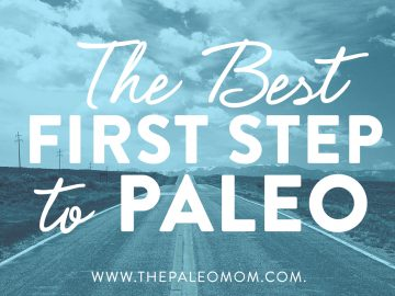 The Best First Step To Paleo