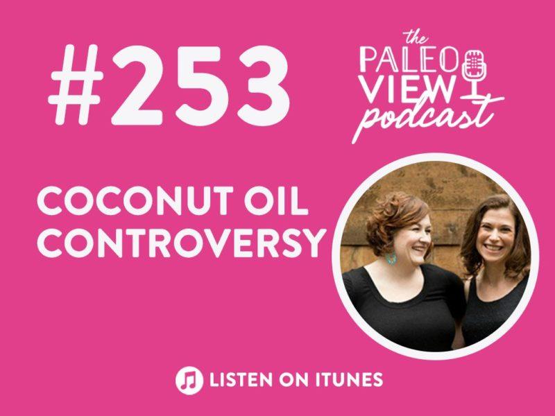 #253 Coconut oil controversy