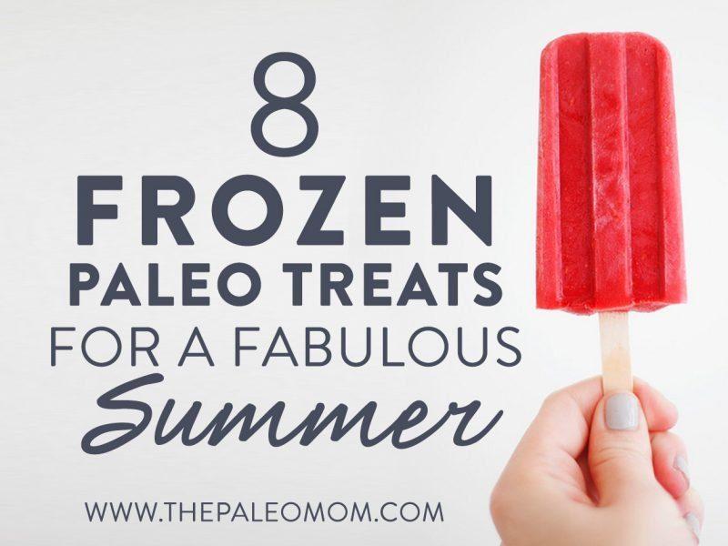 8 frozen paleo treats