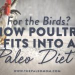 how poultry fits into a paleo diet