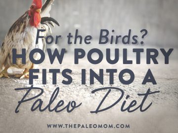 For the Birds? How Poultry Fits Into a Paleo Diet