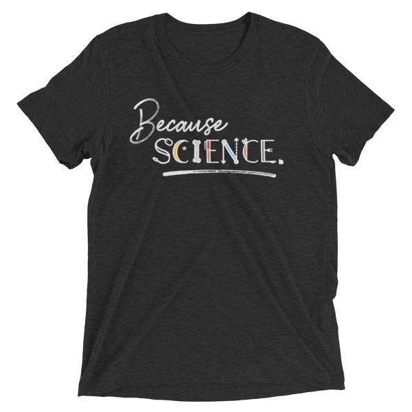 Because Science. - Unisex T-Shirt - Black