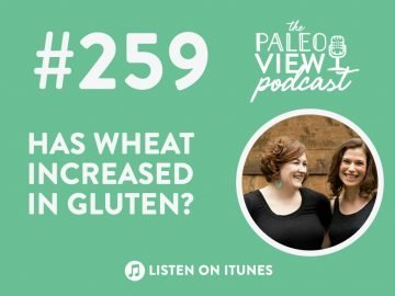 TPV Podcast, Episode 259: Has Wheat Increased in Gluten?