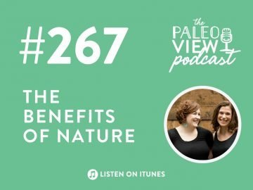 the Paleo view podcast episode 267, the benefits of nature