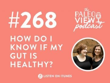 TPV Podcast, Episode 268: How Do I Know if My Gut is Healthy?