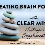 Learn how the research-backed ingredients of the Clear Mind nootropic supplement blend can help you beat brain fog.