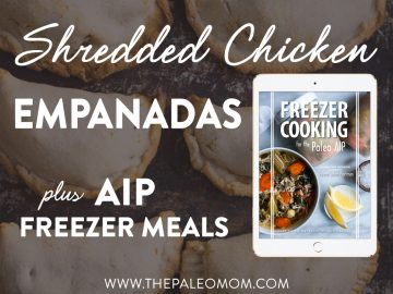Enjoy this delicious recipe for AIP Shredded Chicken Empanadas, one of 123 new recipes in this AIP Freezer Meals cookbook!