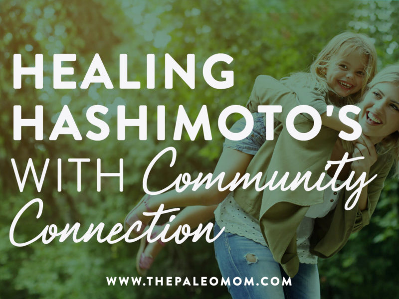 healing hashimitos with community connection