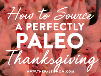 How to Source a Perfectly Paleo Thanksgiving!