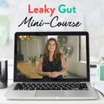 The Leaky Gut Mini Course is a gut health-focuses excerpt from the AIP Lecture Series