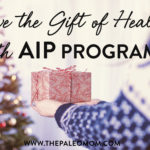 Give the gift of health with these AIP programs
