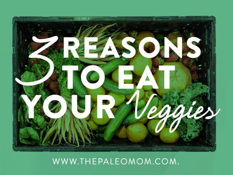 3 reasons to eat your veggies