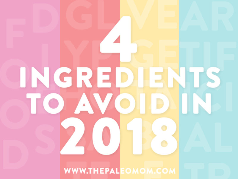 4 ingredients to avoid in 2018