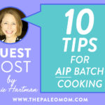 aip batch cooking tips