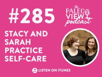 TPV Podcast, Episode 285: Stacy and Sarah Practice Self-Care