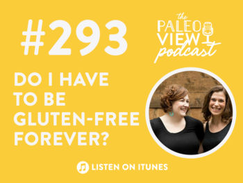 TPV Podcast, Episode 293: Do I Have to Be Gluten-Free Forever?