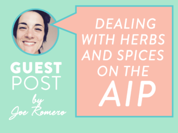 Dealing with Herbs and Spices on the Autoimmune Protocol