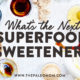superfood sweetener