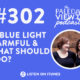 is blue light harmful