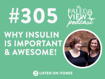 TPV Podcast, Episode 305: Why Insulin Is Important & Awesome!