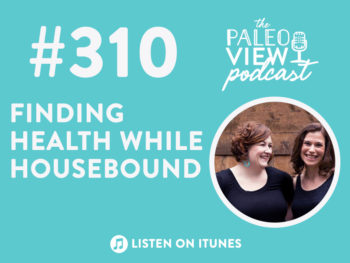 TPV Podcast, Episode 310: Finding Health While Housebound