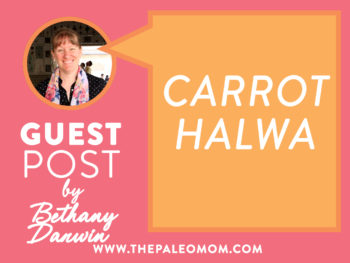 Carrot Halwa – Guest Post by Bethany Darwin