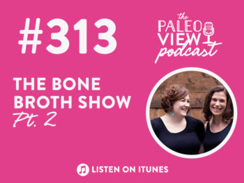 TPV Podcast, Episode 313: The Bone Broth Show Part 2