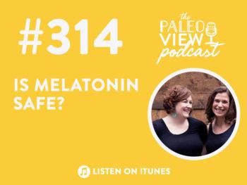 TPV Podcast, Episode 314: Is Melatonin Safe?