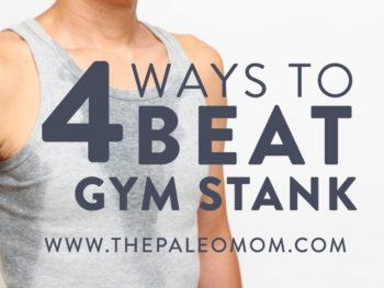 4 Ways to Beat Gym 'Stank'
