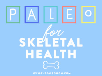 The Paleo Diet for Skeletal Health