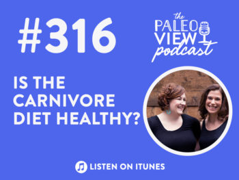 TPV Podcast, Episode 316: Is the Carnivore Diet Healthy?