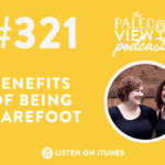 321 benefits of being barefoot
