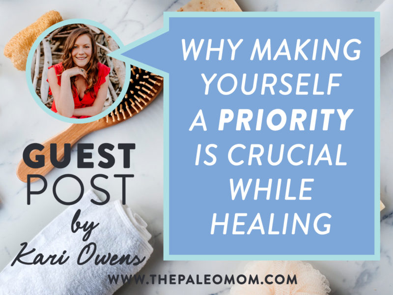 b37e7b4130c Why Making Yourself A Priority is Crucial - Guest Post by Kari Owens