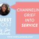 grief into service