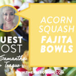 acorn squash fajita bowls