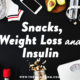 snacks, weight loss, and insulin