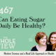 Can eating sugar daily be healthy?